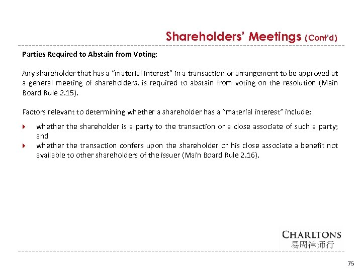 Shareholders' Meetings (Cont'd) Parties Required to Abstain from Voting: Any shareholder that has a
