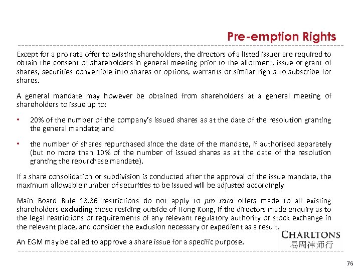 Pre-emption Rights Except for a pro rata offer to existing shareholders, the directors of