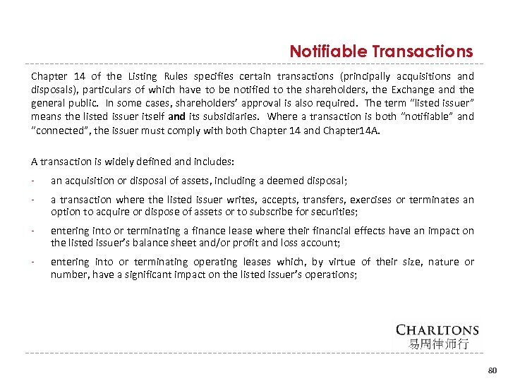 Notifiable Transactions Chapter 14 of the Listing Rules specifies certain transactions (principally acquisitions and