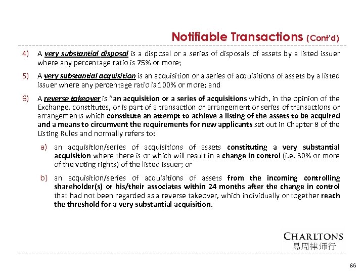 Notifiable Transactions (Cont'd) 4) A very substantial disposal is a disposal or a series
