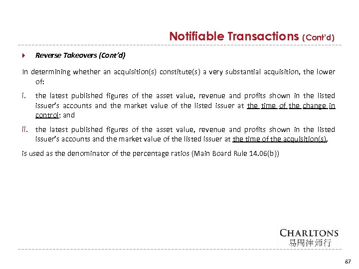 Notifiable Transactions (Cont'd) Reverse Takeovers (Cont'd) In determining whether an acquisition(s) constitute(s) a very