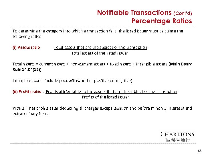 Notifiable Transactions (Cont'd) Percentage Ratios To determine the category into which a transaction falls,
