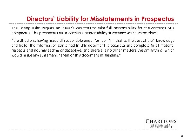 Directors' Liability for Misstatements in Prospectus The Listing Rules require an issuer's directors to