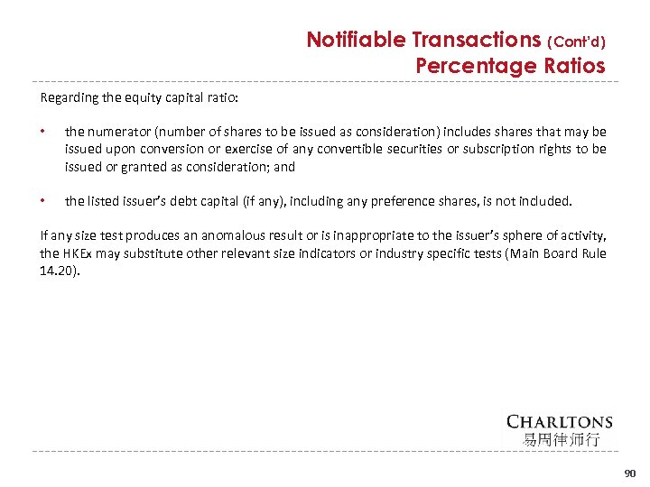 Notifiable Transactions (Cont'd) Percentage Ratios Regarding the equity capital ratio: • the numerator (number