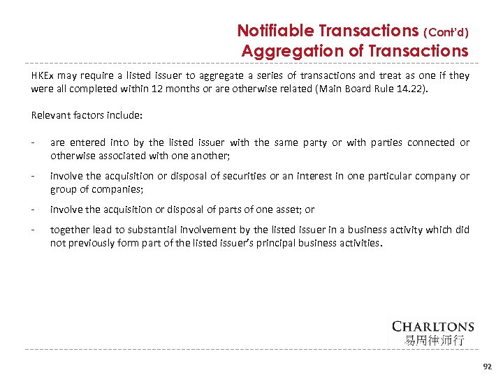 Notifiable Transactions (Cont'd) Aggregation of Transactions HKEx may require a listed issuer to aggregate