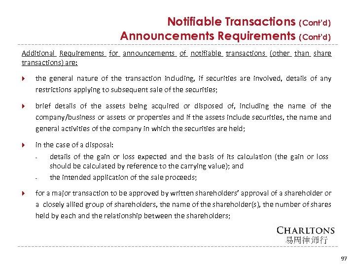 Notifiable Transactions (Cont'd) Announcements Requirements (Cont'd) Additional Requirements for announcements of notifiable transactions (other
