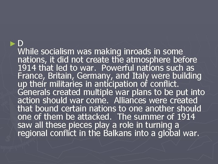 ►D While socialism was making inroads in some nations, it did not create the