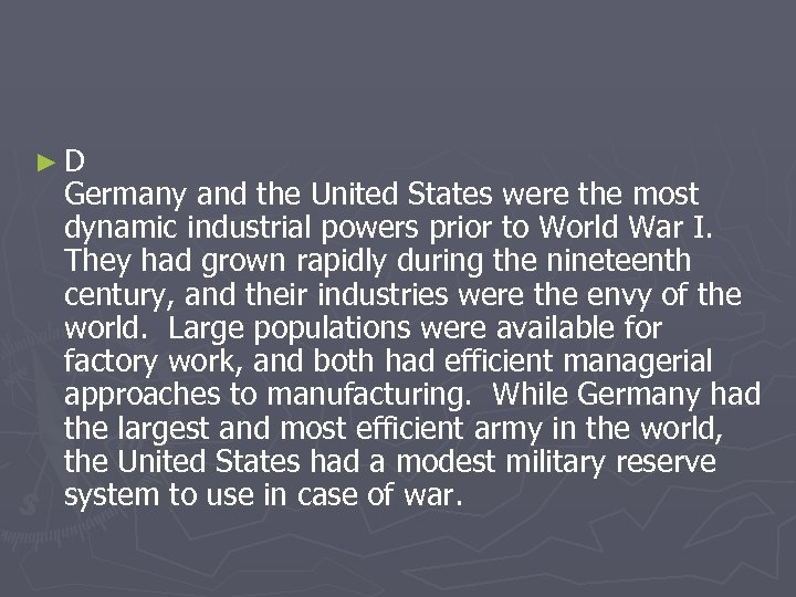 ►D Germany and the United States were the most dynamic industrial powers prior to