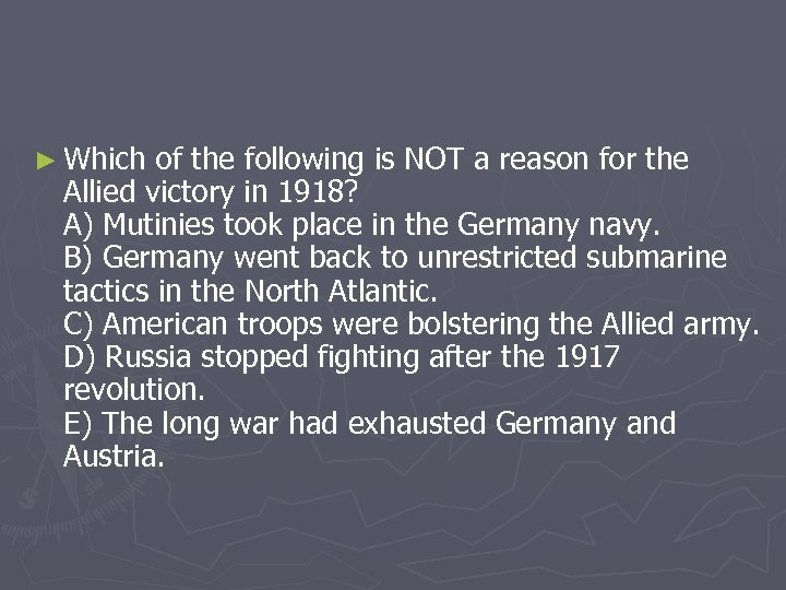 ► Which of the following is NOT a reason for the Allied victory in