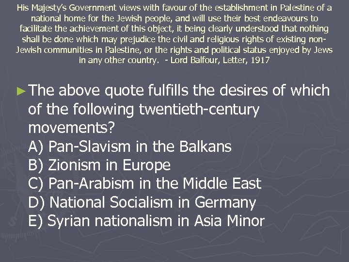His Majesty's Government views with favour of the establishment in Palestine of a national