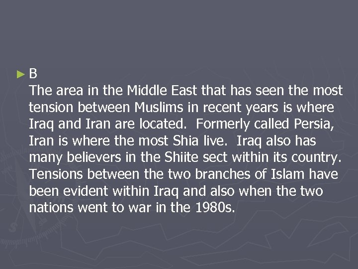 ►B The area in the Middle East that has seen the most tension between