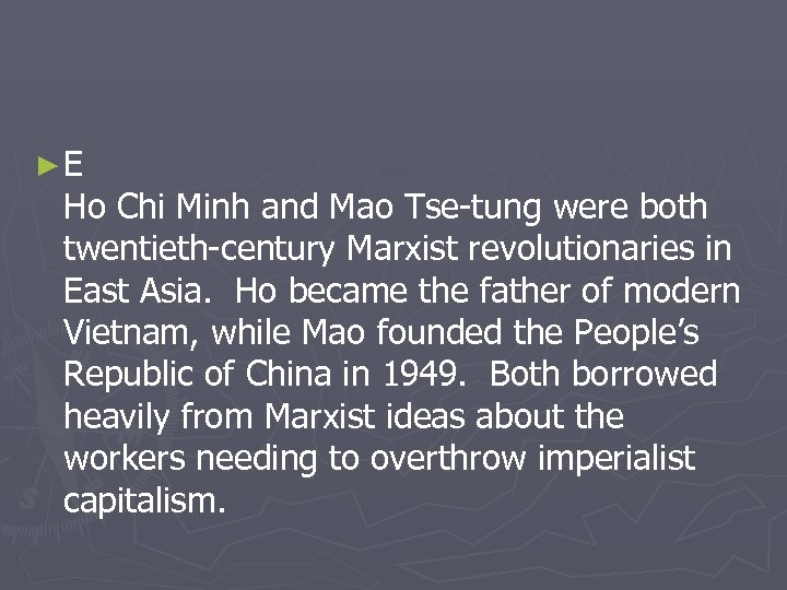 ►E Ho Chi Minh and Mao Tse-tung were both twentieth-century Marxist revolutionaries in East