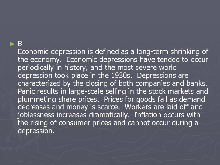 ► B Economic depression is defined as a long-term shrinking of the economy. Economic