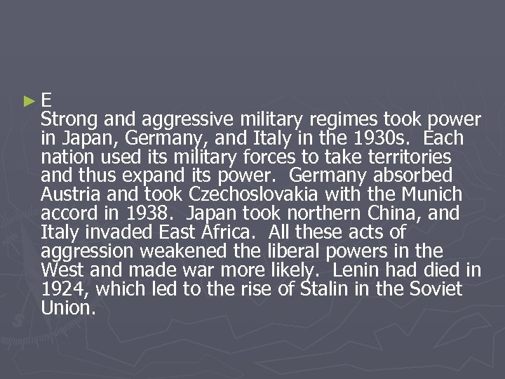 ►E Strong and aggressive military regimes took power in Japan, Germany, and Italy in