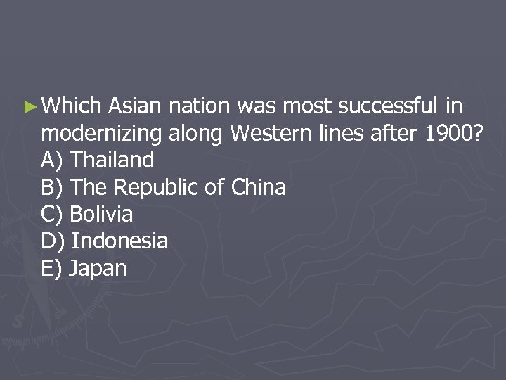 ► Which Asian nation was most successful in modernizing along Western lines after 1900?