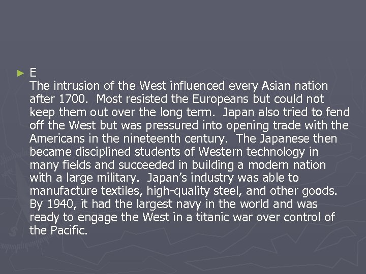 ► E The intrusion of the West influenced every Asian nation after 1700. Most