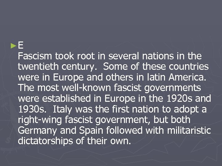 ►E Fascism took root in several nations in the twentieth century. Some of these