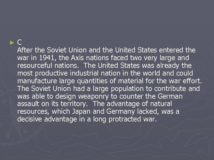 ► C After the Soviet Union and the United States entered the war in