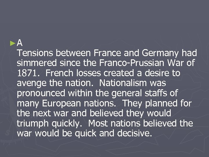 ►A Tensions between France and Germany had simmered since the Franco-Prussian War of 1871.