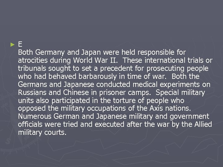 ► E Both Germany and Japan were held responsible for atrocities during World War