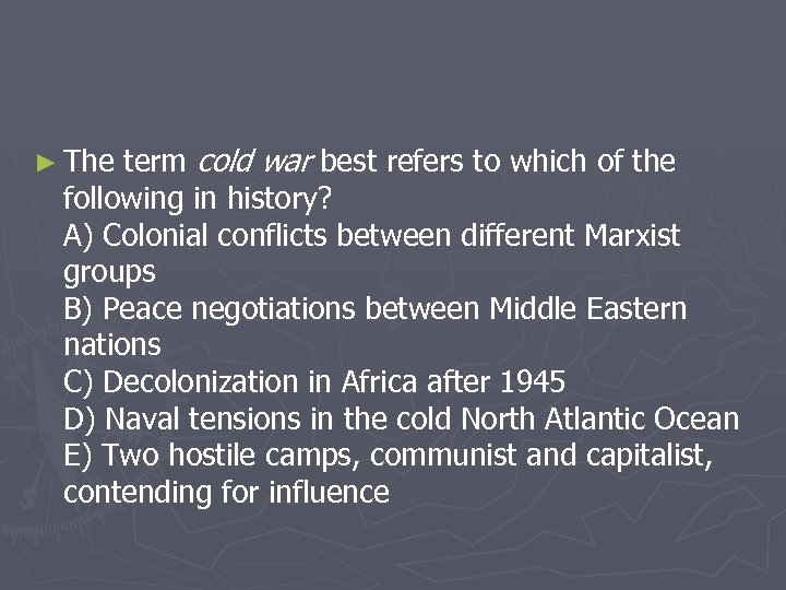 term cold war best refers to which of the following in history? A) Colonial