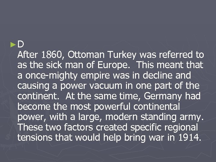 ►D After 1860, Ottoman Turkey was referred to as the sick man of Europe.