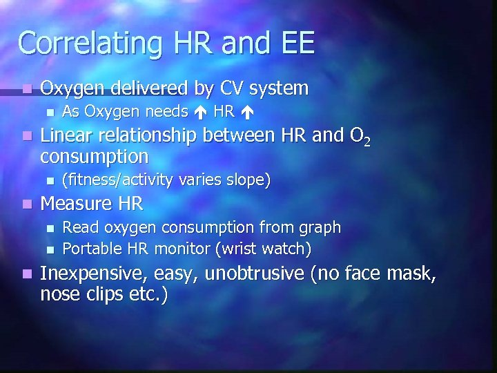 Correlating HR and EE n Oxygen delivered by CV system n n Linear relationship