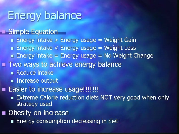 Energy balance n Simple Equation n n Two ways to achieve energy balance n