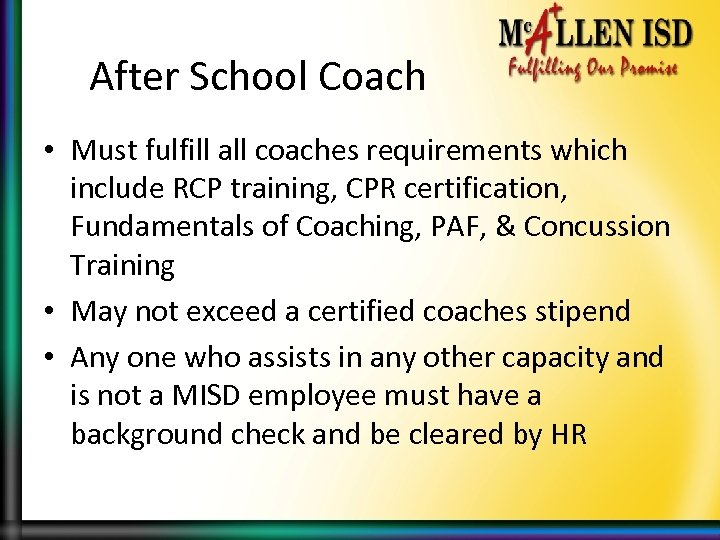 After School Coach • Must fulfill all coaches requirements which include RCP training, CPR