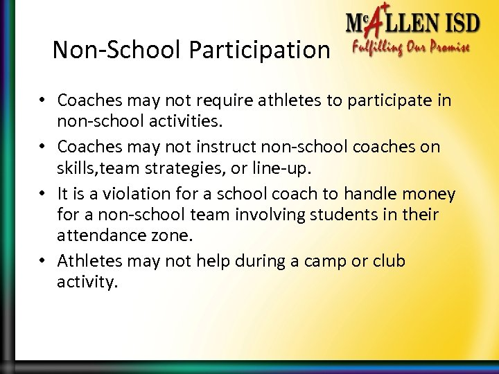 Non-School Participation • Coaches may not require athletes to participate in non-school activities. •