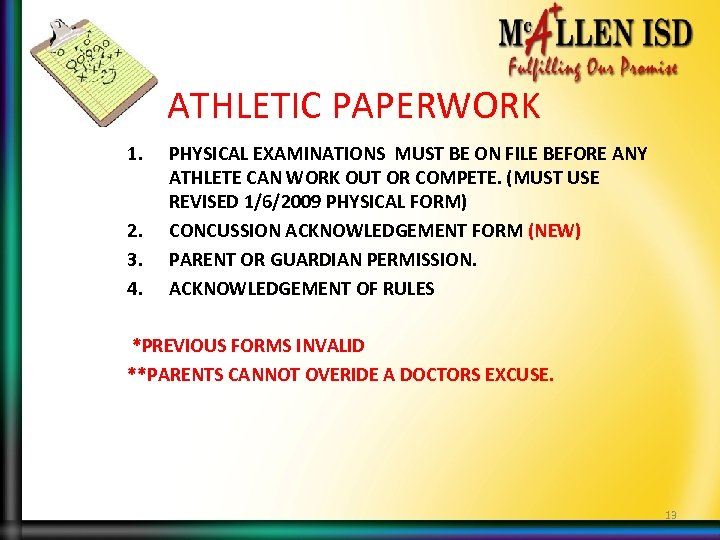 ATHLETIC PAPERWORK 1. 2. 3. 4. PHYSICAL EXAMINATIONS MUST BE ON FILE BEFORE ANY
