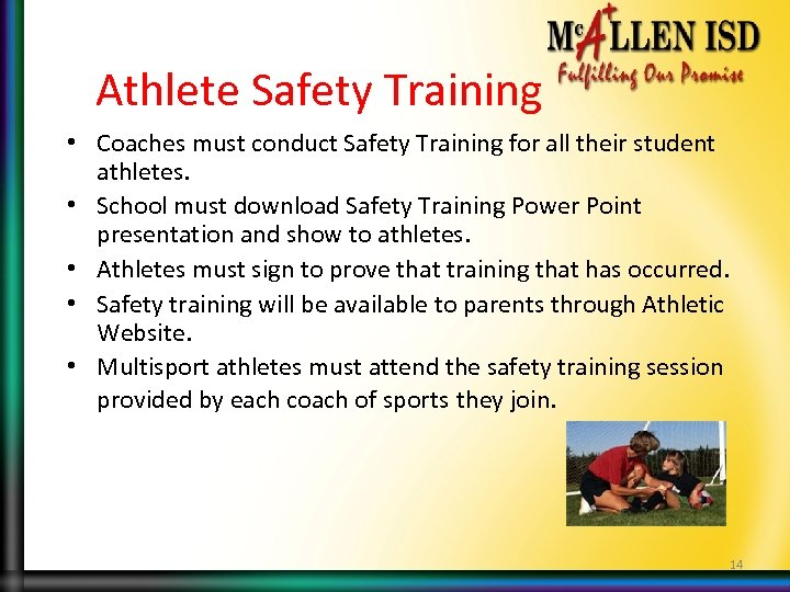Athlete Safety Training • Coaches must conduct Safety Training for all their student athletes.