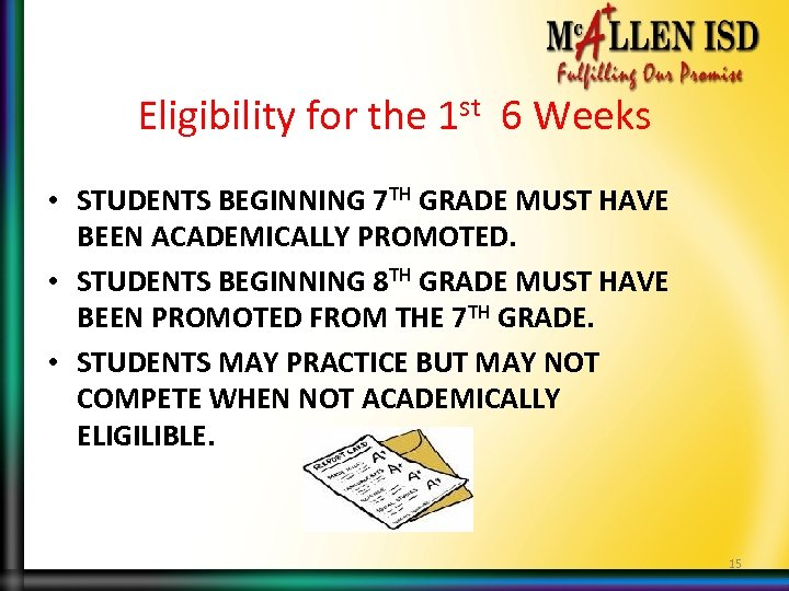 Eligibility for the 1 st 6 Weeks • STUDENTS BEGINNING 7 TH GRADE MUST