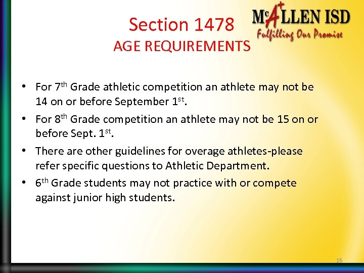 Section 1478 AGE REQUIREMENTS • For 7 th Grade athletic competition an athlete may