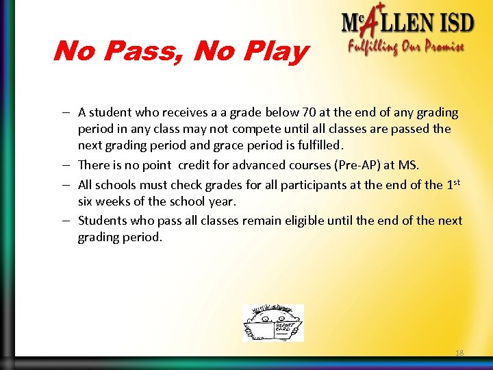 No Pass, No Play – A student who receives a a grade below 70