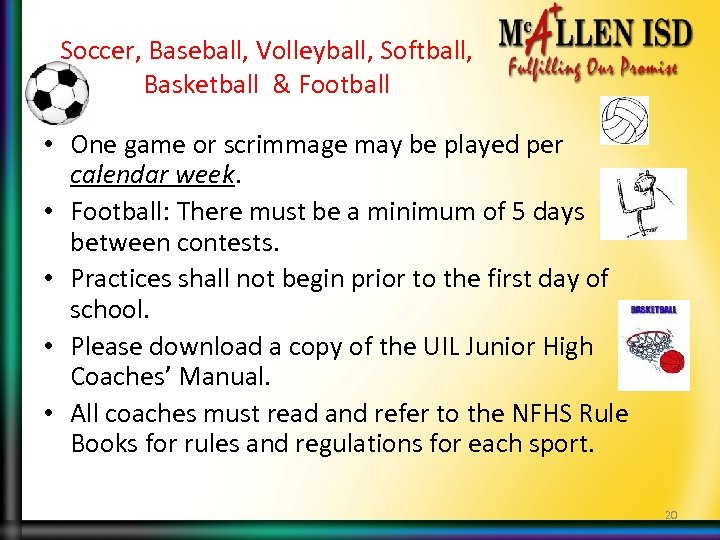 Soccer, Baseball, Volleyball, Softball, Basketball & Football • One game or scrimmage may be