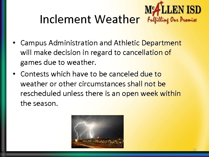 Inclement Weather • Campus Administration and Athletic Department will make decision in regard to