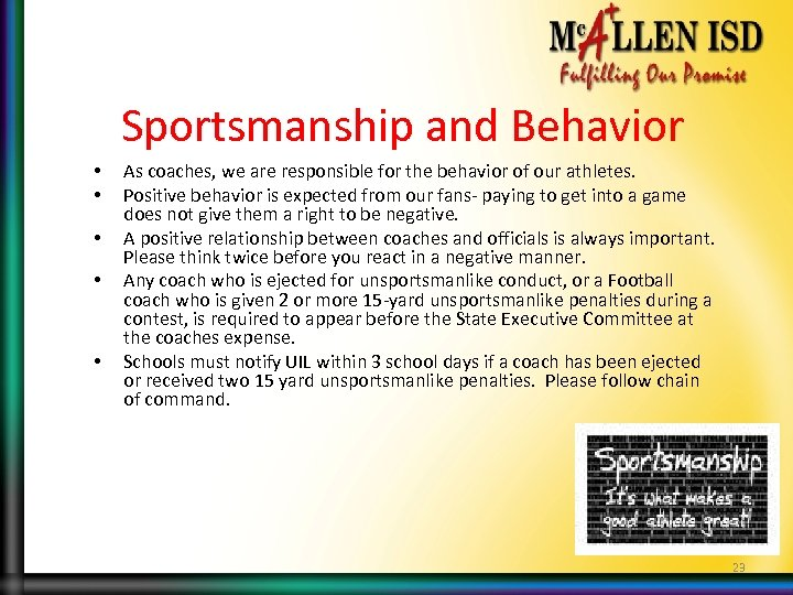 Sportsmanship and Behavior • • • As coaches, we are responsible for the behavior