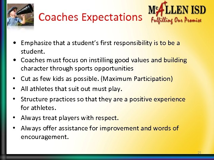 Coaches Expectations • Emphasize that a student's first responsibility is to be a student.