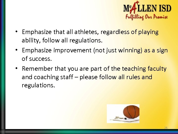 • Emphasize that all athletes, regardless of playing ability, follow all regulations. •