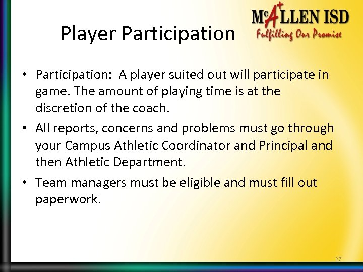 Player Participation • Participation: A player suited out will participate in game. The amount