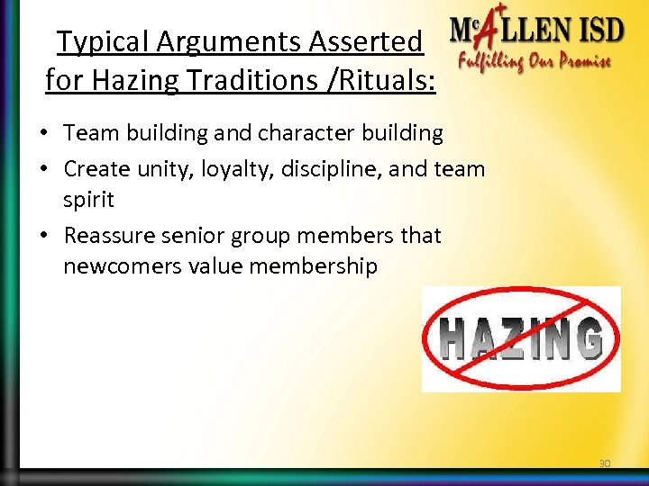 Typical Arguments Asserted for Hazing Traditions /Rituals: • Team building and character building •