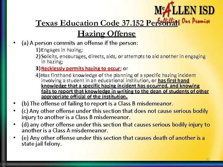 Texas Education Code 37. 152 Personal Hazing Offense • (a) A person commits an