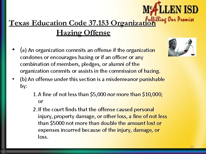 Texas Education Code 37. 153 Organization Hazing Offense • (a) An organization commits an