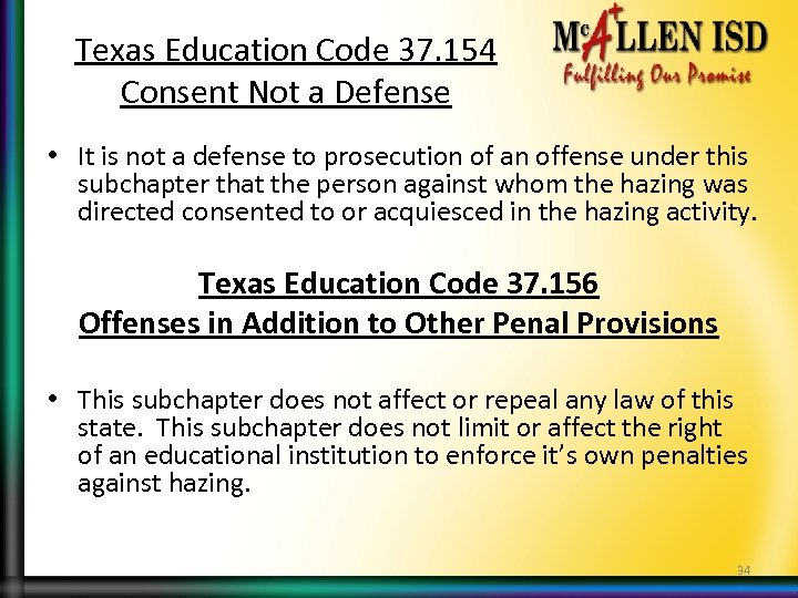 Texas Education Code 37. 154 Consent Not a Defense • It is not a