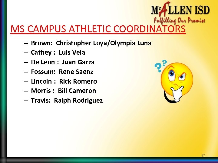 MS CAMPUS ATHLETIC COORDINATORS – – – – Brown: Christopher Loya/Olympia Luna Cathey :