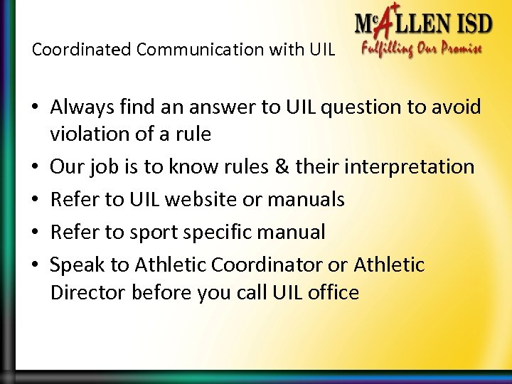 Coordinated Communication with UIL • Always find an answer to UIL question to avoid