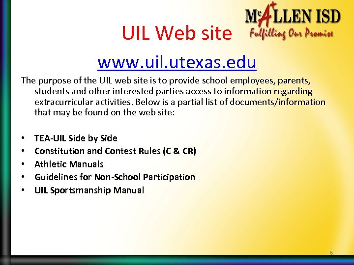 UIL Web site www. uil. utexas. edu The purpose of the UIL web site