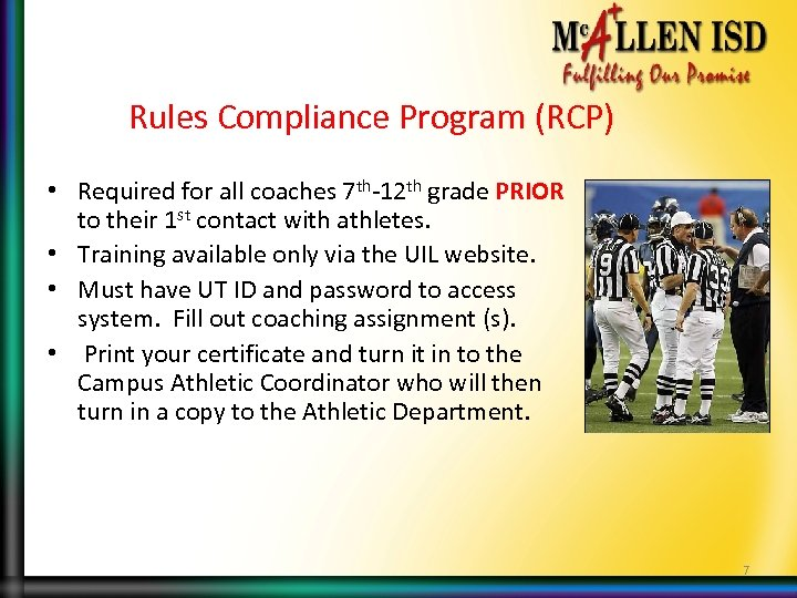 Rules Compliance Program (RCP) • Required for all coaches 7 th-12 th grade PRIOR