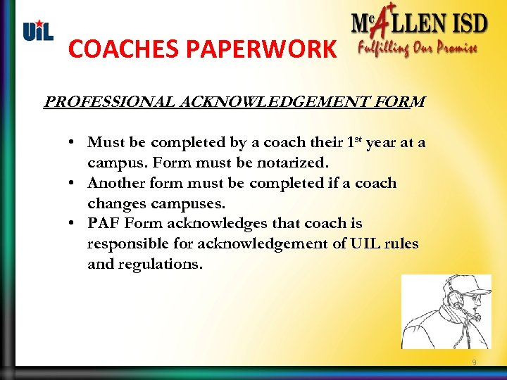 COACHES PAPERWORK PROFESSIONAL ACKNOWLEDGEMENT FORM • Must be completed by a coach their 1
